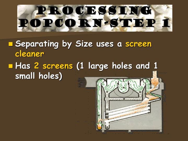 Processing popcorn-step 1