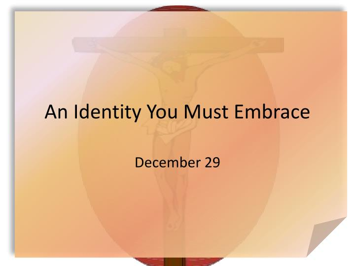 An identity you must embrace