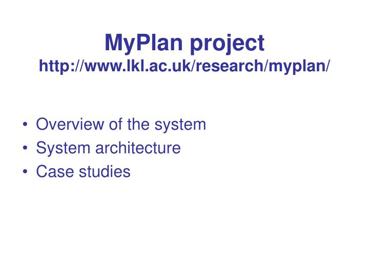 myplan project http www lkl ac uk research myplan n.