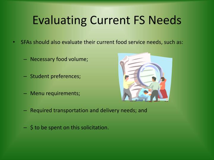 Evaluating Current FS Needs