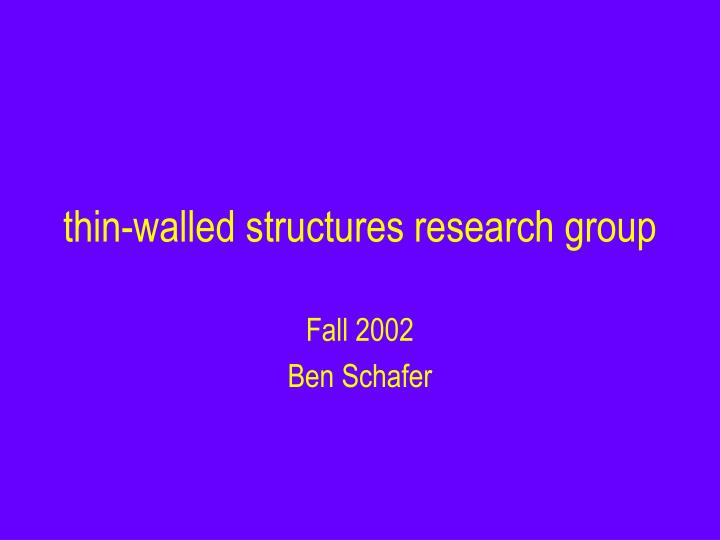 Thin walled structures research group
