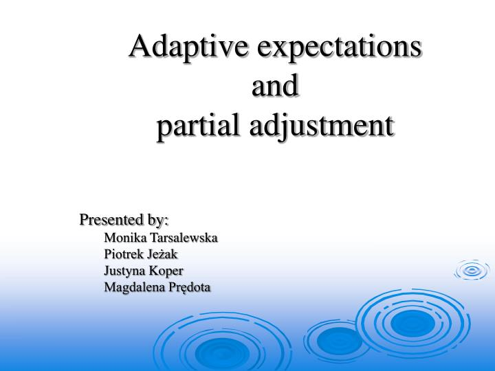 adaptive expectations and partial adjustment n.