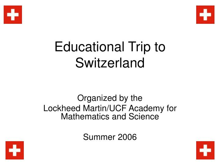 educational trip to switzerland n.