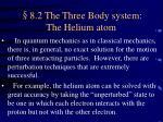 8 2 the three body system the helium atom