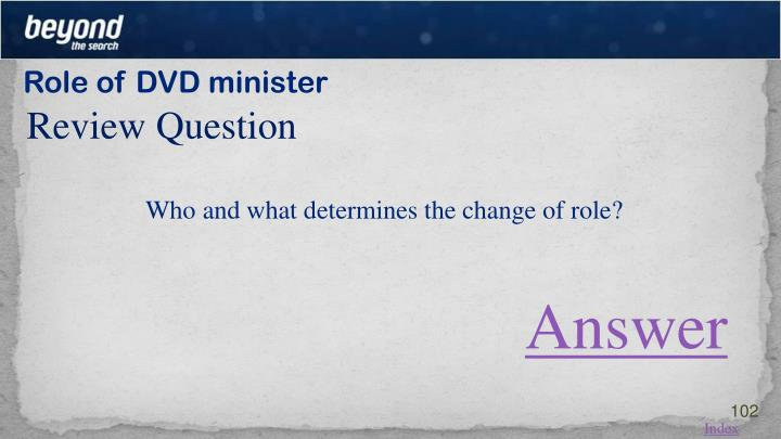 Role of DVD minister