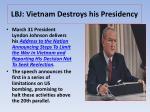 lbj vietnam destroys his presidency