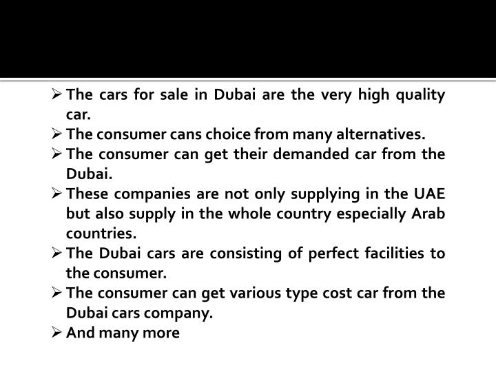 The cars for sale in Dubai are the very high quality car.