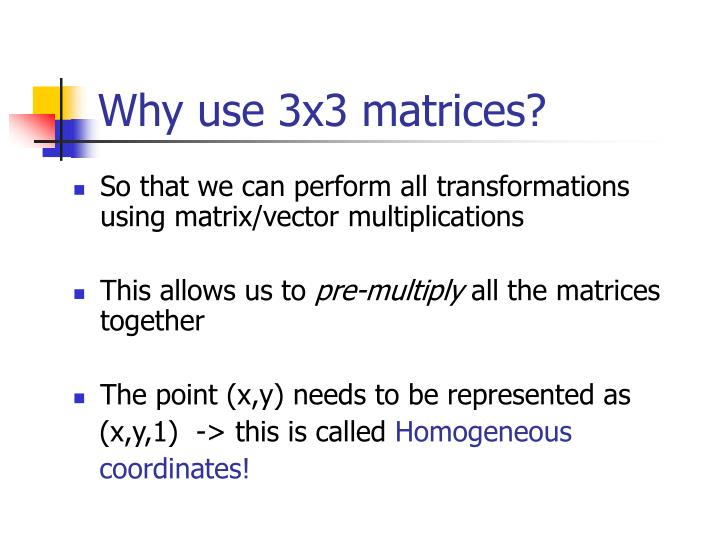 Why use 3x3 matrices?