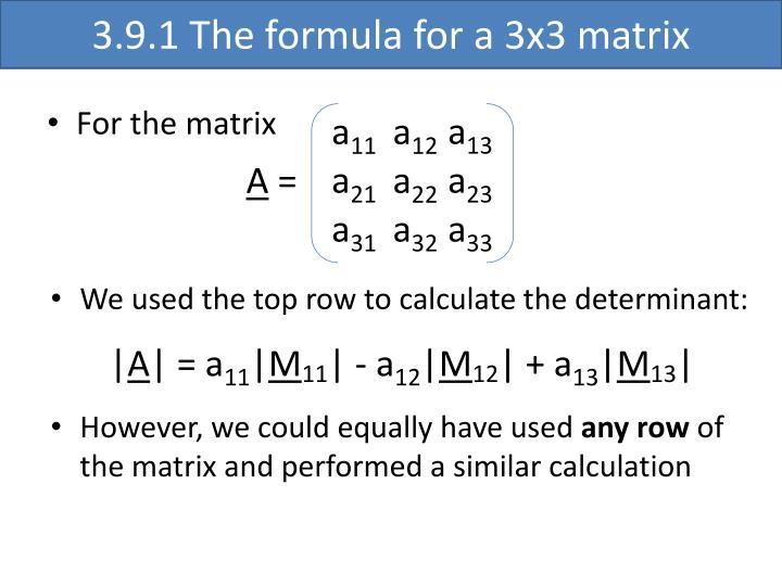 3.9.1 The formula for a 3x3 matrix