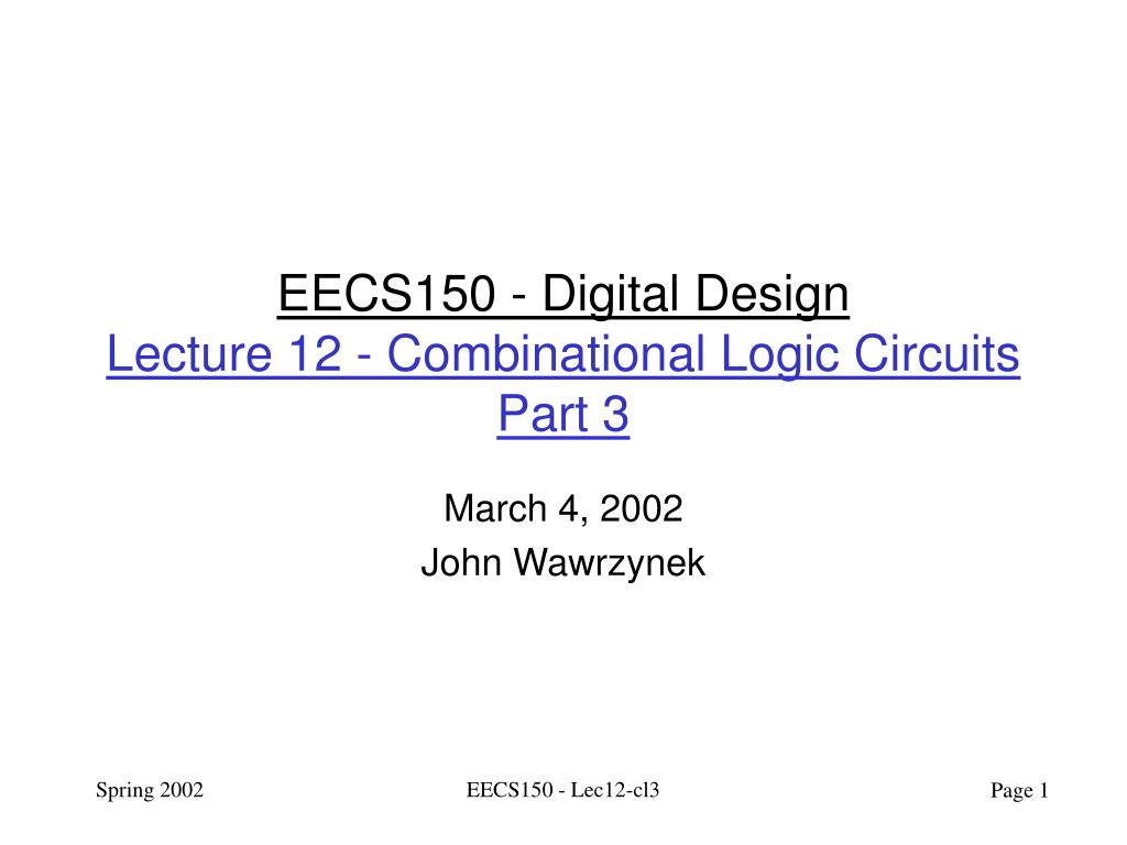 Ppt Eecs150 Digital Design Lecture 12 Combinational Logic Diagram Of 8 To 3 Priority Encoder Circuits Part N