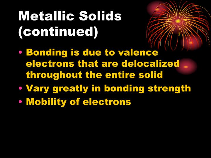 Metallic Solids (continued)