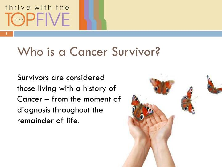 Who is a cancer survivor