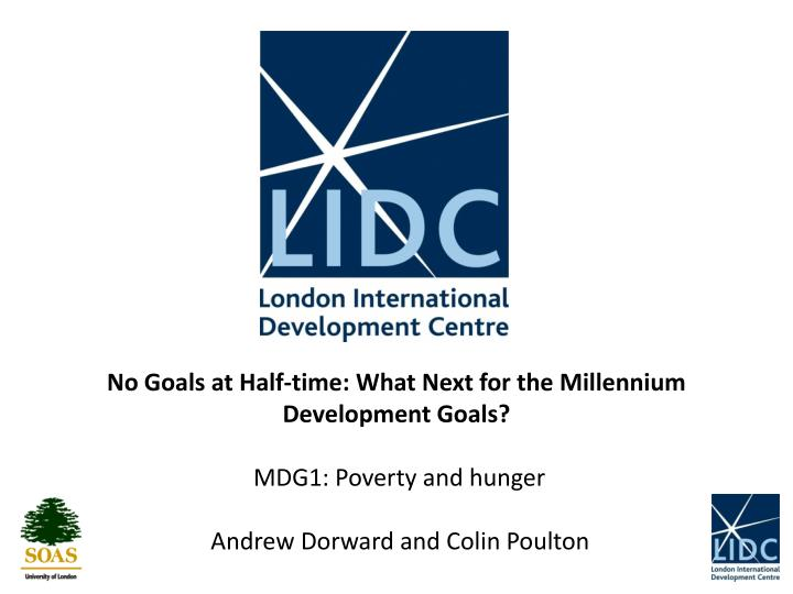 No Goals at Half-time: What Next for the Millennium Development Goals?