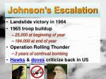 johnson s escalation