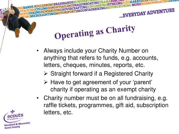 Always include your Charity Number on anything that refers to funds, e.g. accounts, letters, cheques, minutes, reports, etc.