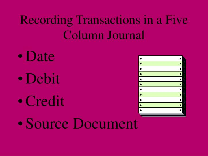 Recording Transactions in a Five Column Journal