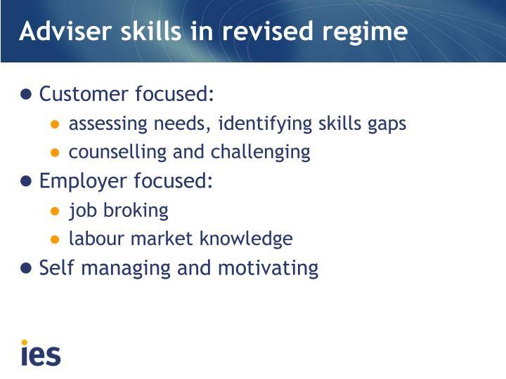 Adviser skills in revised regime