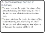 3 concentration of enzyme or substrate