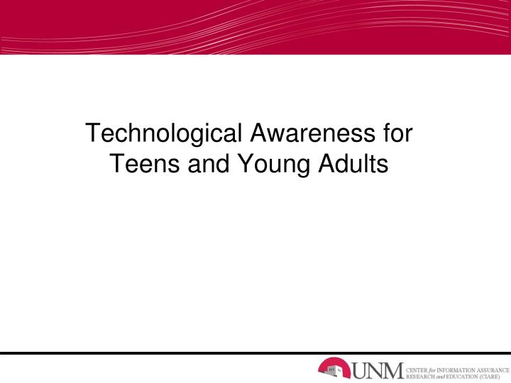 technological awareness for teens and young adults n.