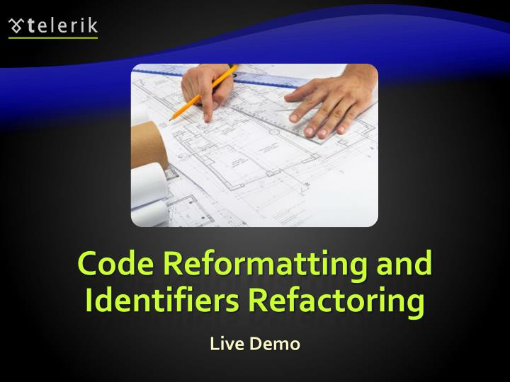 Code Reformatting and Identifiers Refactoring