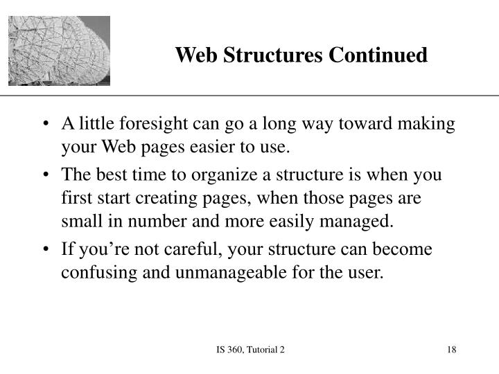 Web Structures Continued