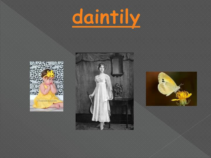 daintily