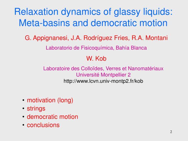 Relaxation dynamics of glassy liquids: