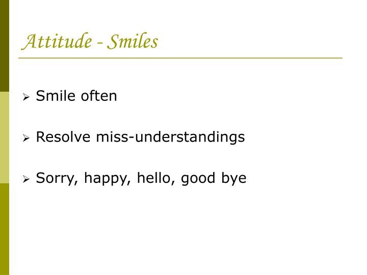 Attitude - Smiles