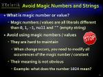 avoid magic numbers and strings