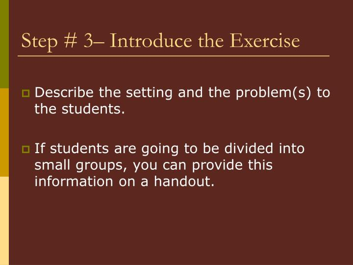 Step # 3– Introduce the Exercise