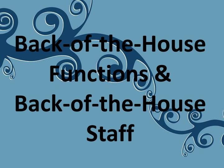 back of the house functions back of the house staff n.