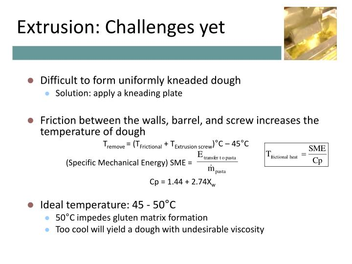 Extrusion: Challenges yet