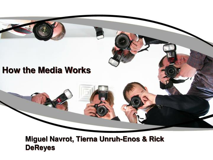How the media works