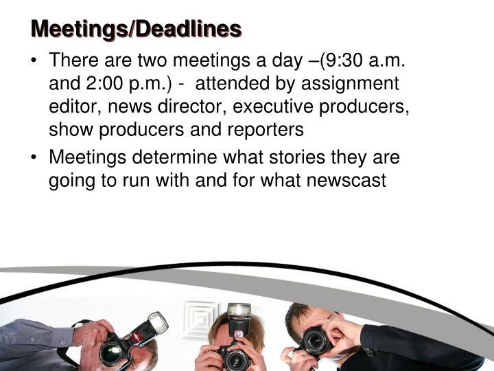 Meetings/Deadlines