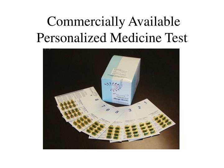 Commercially available personalized medicine test