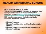 health withdrawal scheme