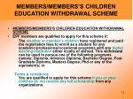 members members s children education withdrawal scheme