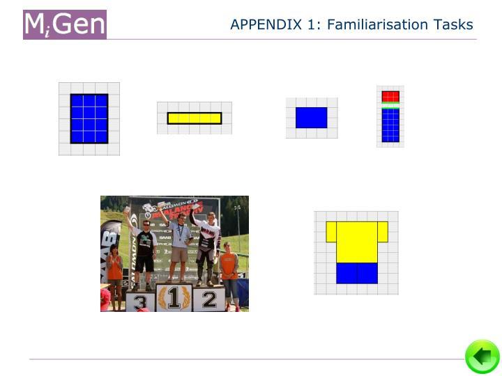 APPENDIX 1: Familiarisation Tasks