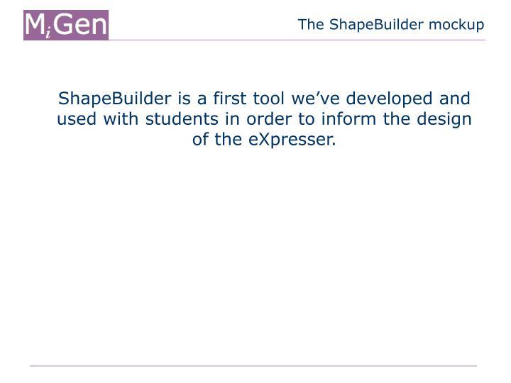 The ShapeBuilder mockup