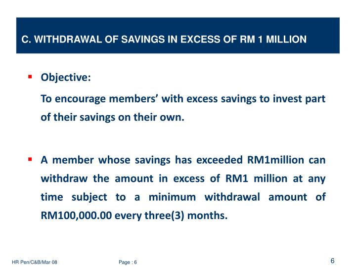 C. WITHDRAWAL OF SAVINGS IN EXCESS OF RM 1 MILLION