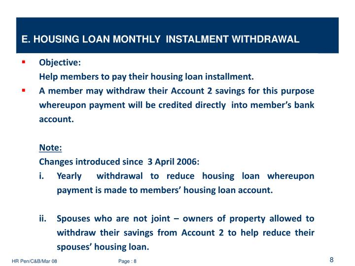 E. HOUSING LOAN MONTHLY  INSTALMENT WITHDRAWAL