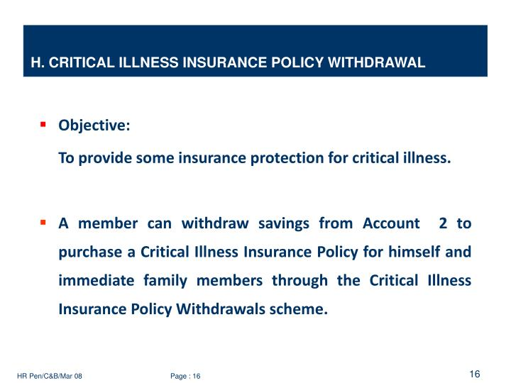 H. CRITICAL ILLNESS INSURANCE POLICY WITHDRAWAL