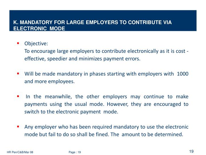 K. MANDATORY FOR LARGE EMPLOYERS TO CONTRIBUTE VIA ELECTRONIC  MODE