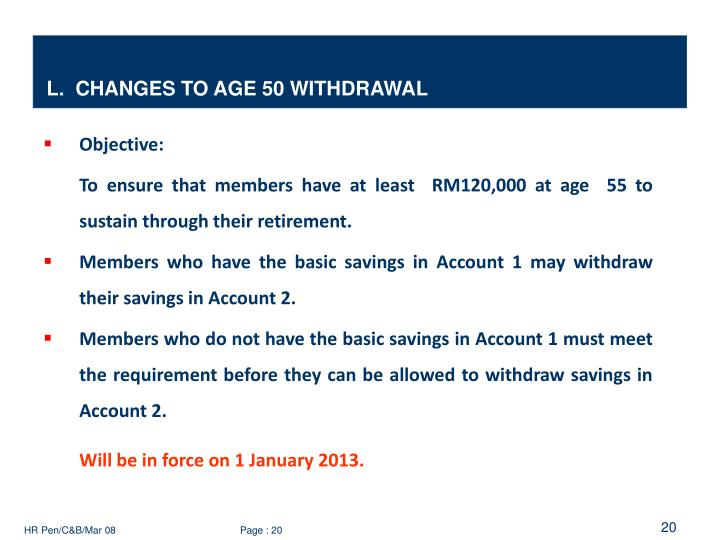 L.  CHANGES TO AGE 50 WITHDRAWAL