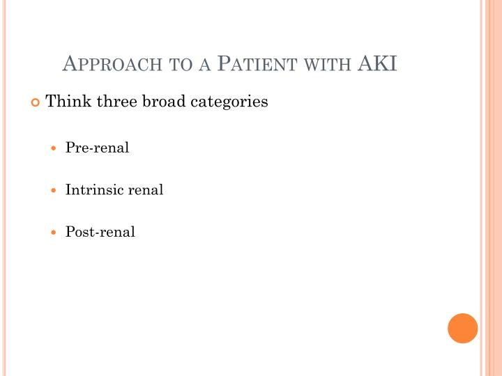Approach to a Patient with AKI