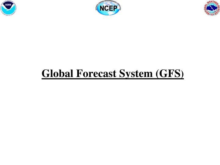 Global forecast system gfs