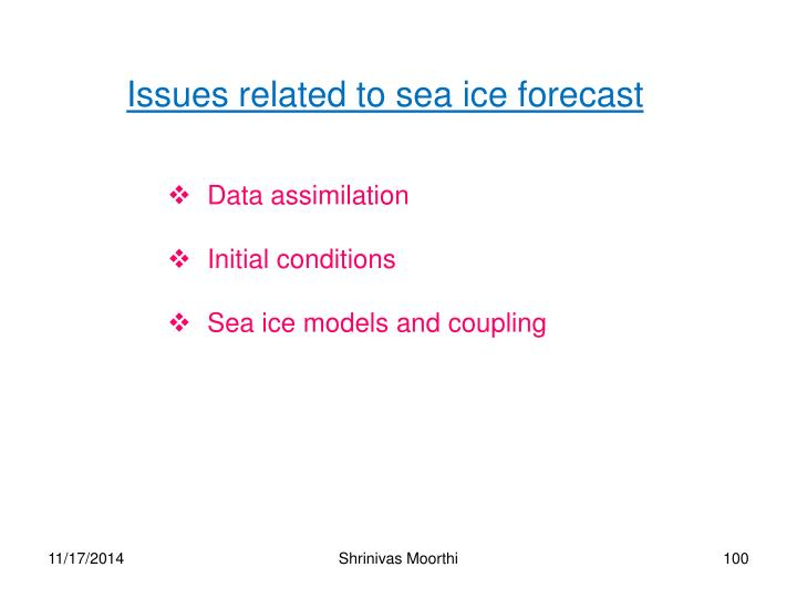 Issues related to sea ice forecast