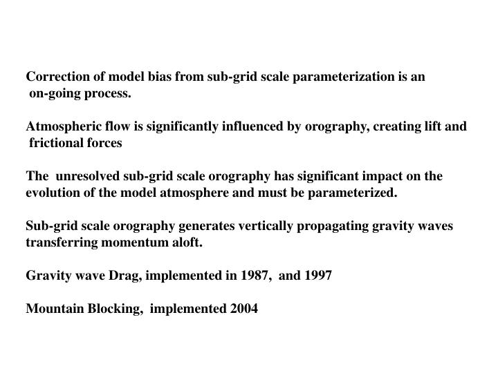 Correction of model bias from sub-grid scale parameterization is an