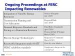 ongoing proceedings at ferc impacting renewables