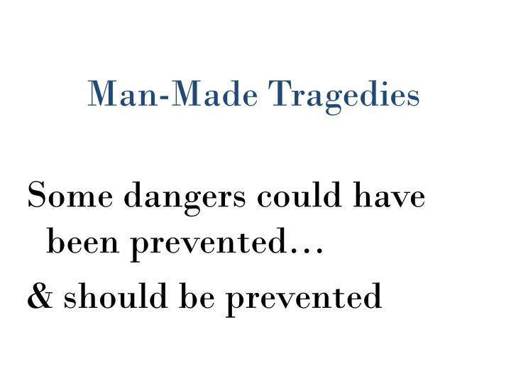 Man-Made Tragedies